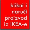 klikni i naruči proizvod iz IKEA-e!!